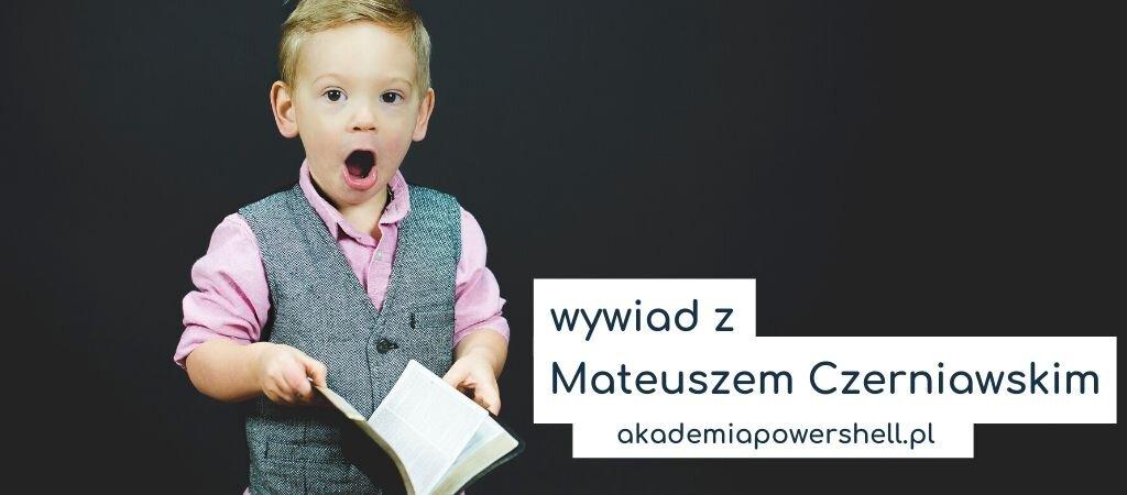 wywiad z Mateuszem Czerniaw