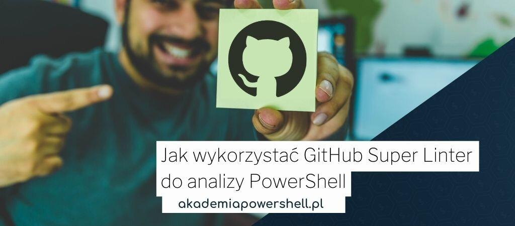 Jak wykorzystać GitHub Super Linter do analizy PowerShell