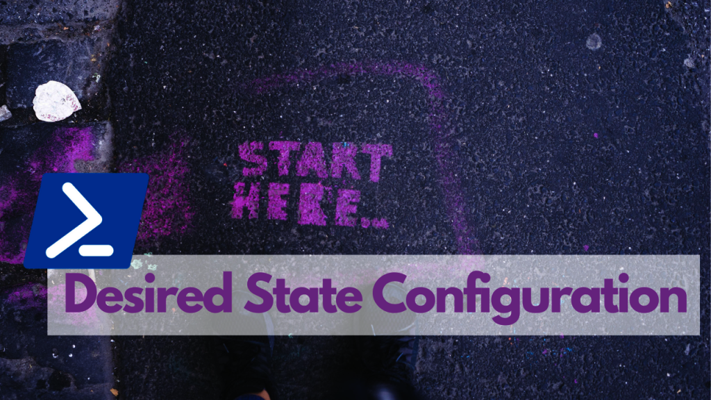 PowerShell Desired State Configuration